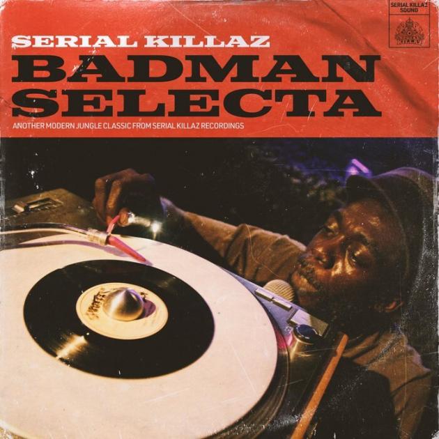 Serial Killaz - Badman Selecta / Territory