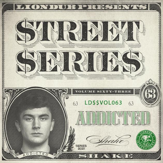 Addicted - Liondub Street Series Vol.63: Shake