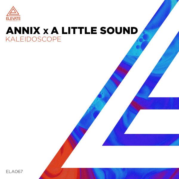 Annix Ft. A Little Sound - Kaleidoscope