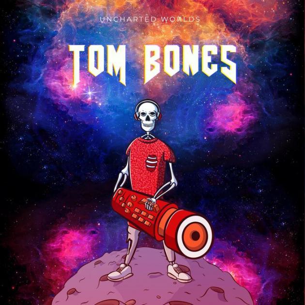 Tom Bones - Uncharted Worlds EP