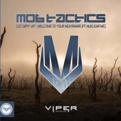 Mob Tactics - Get Dirty VIP/Welcome To Your Nightmare