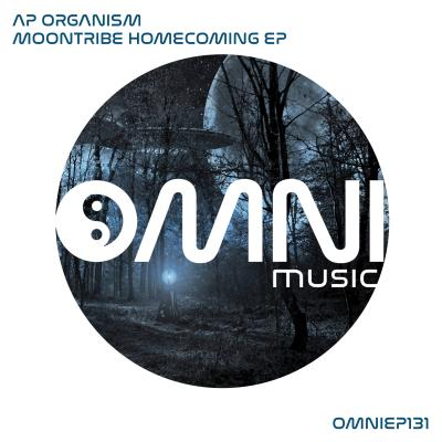 AP Organism - Moontribe Homecoming EP [Omni Music]
