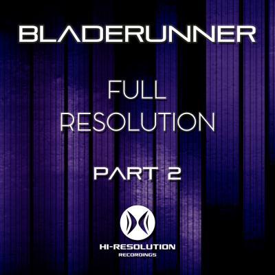Bladerunner: Full Resolution Part 2 [Hi Resolution Recordings]