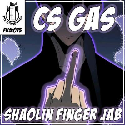 CS Gas - Shaolin Finger Jab EP