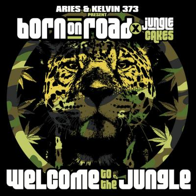 Aries & Kelvin 373 present Born On Road & Jungle Cakes - Welcome To The Jungle