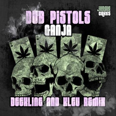 Dub Pistols - Ganja (Deekline & Kleu Remix)