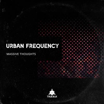 Urban Frequency - Massive Thoughts