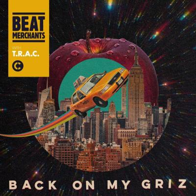 Beat Merchants & T.R.A.C. - Back On My Griz