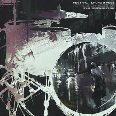 Abstract Drumz & Peeb - Nothing Changes EP