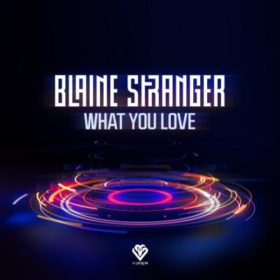 Blaine Stranger - What You Love