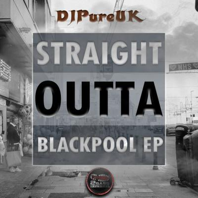 DJ Pure - Straight Outta Blackpool EP