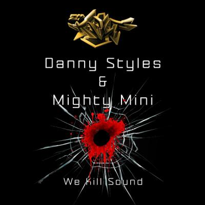 Danny Styles & MIghty Mini - We Kill Sound EP