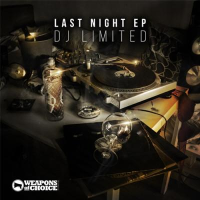Dj Limited - Last Night EP [Weapons of choice Recordings]