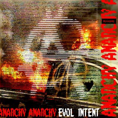 Evol Intent - Anarchy