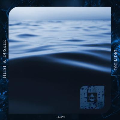 Heist & Duskee - Dripping [Liquid Lab]