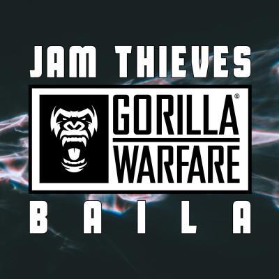 Jam Thieves - Baila [Gorilla Warfare]