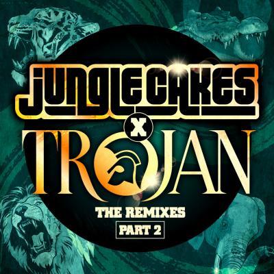 Jungle Cakes x Trojan - The Remixes Part 2 [Jungle Cakes]