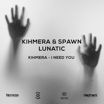 Kihmera & Spawn - Lunatic / Need You