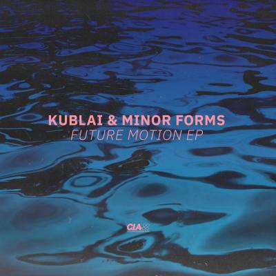 Kublai & Minor Forms - Future Motion EP