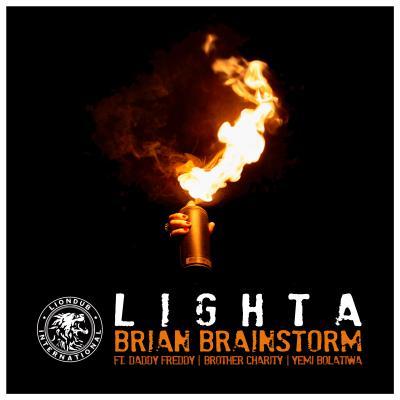 Brian Brainstorm feat Daddy Freddy / Brother Charity / Yemi Bolatiwa - Lighta