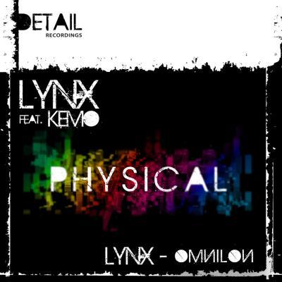 LYNX feat. Kemo - Physical / Omnilon