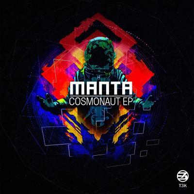 Manta: Cosmonaut EP [T3K Recordings]