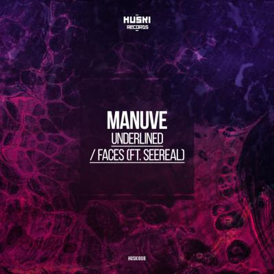 Manuve - Underlined / Faces [Huski Records]