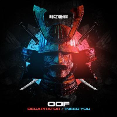 ODF - Decapitator / I Need You