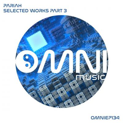 Pariah - Selected Works PT3 [Omni Music]