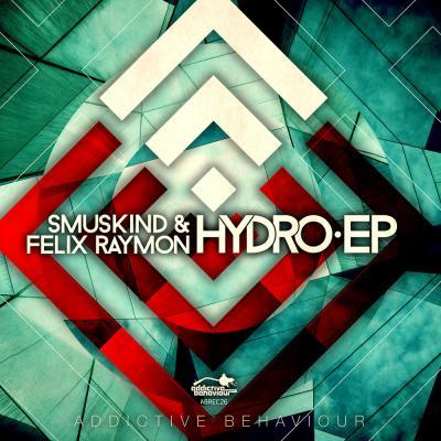 Smuskind & Felix Raymon: HYDRO EP [Addictive Behaviour]