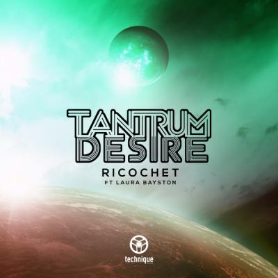 Tantrum Desire - Ricochet feat. Laura Bayston [Technique Recordings]