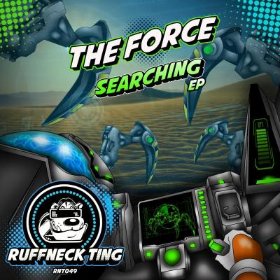 The Force - Searching EP [Ruffneck Ting]