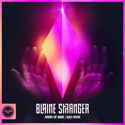 Blaine Stranger - Arms of Mine / Bad Hook