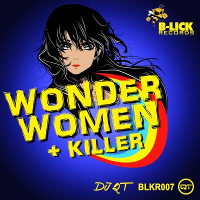DJ QT - Wonder Women, Killer