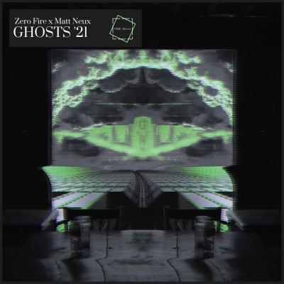 Zero Fire & Matt Neux - Ghosts '21 [Yana Music]