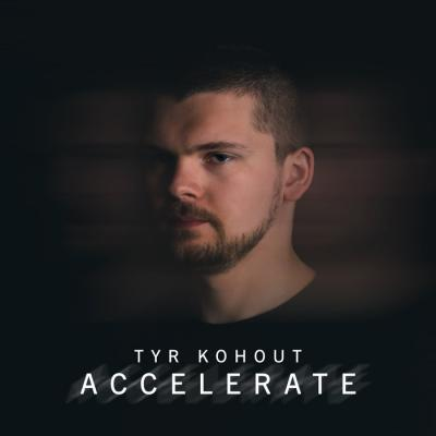 Tyr Kohout - Accelerate
