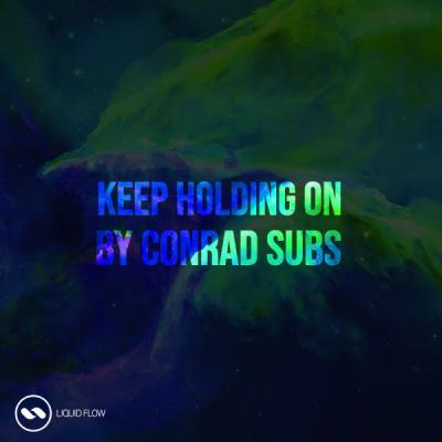 Conrad Subs - Keep Holding On