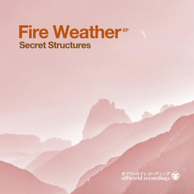 Secret Structures - Fire Weather EP