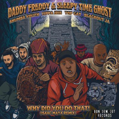 Daddy Freddy / Sleepy Time Ghost - Why Did You Do That ! (Isaac Maya Remix)
