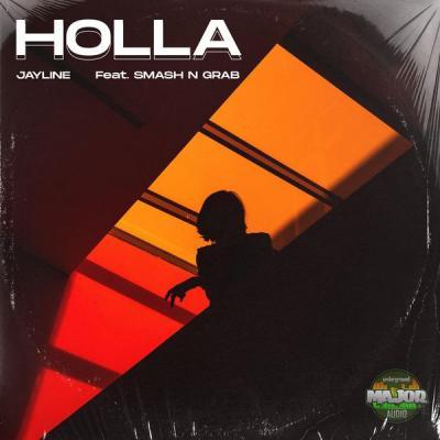 Jayline Feat Smash & Grab - Holla