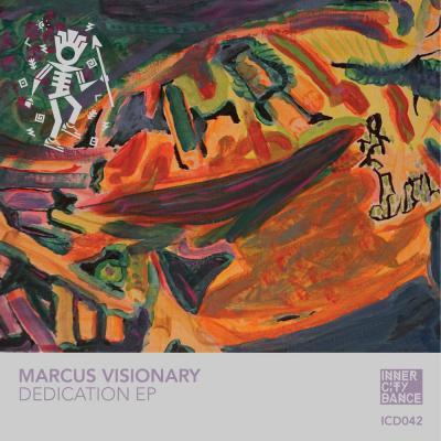 Marcus Visionary - Dedication EP - Inner City Dance
