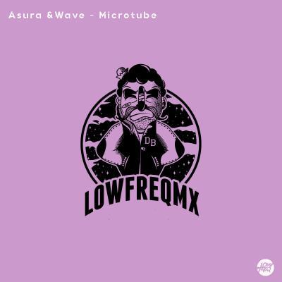 Asura & Wave - Microtube