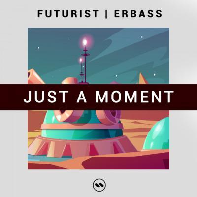 Futurist, ERBass - Just A Moment