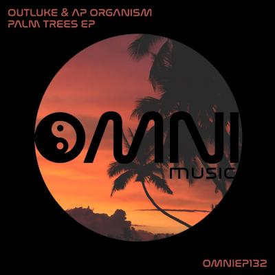 Outluke & AP Orangism - Palm Trees EP [Omni Music]