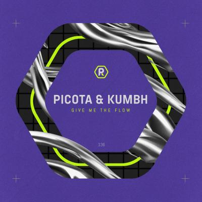Picota & Kumbh - Give Me the Flow EP