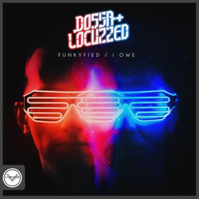 Dossa & Locuzzed - Funkyfied / I Owe