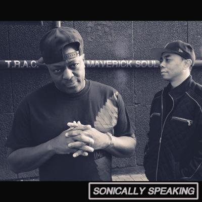 T.R.A.C. & Maverick Soul - Sonically Speaking