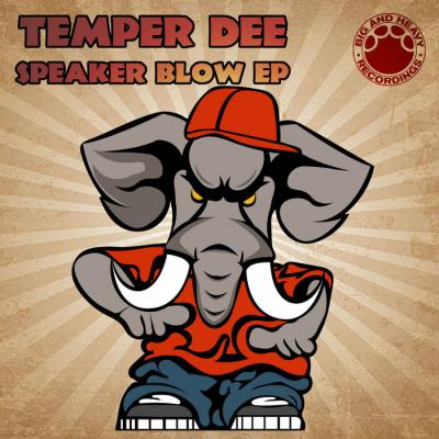Temper Dee - Speaker Blow EP