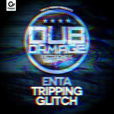 Enta - Tripping / Glitch