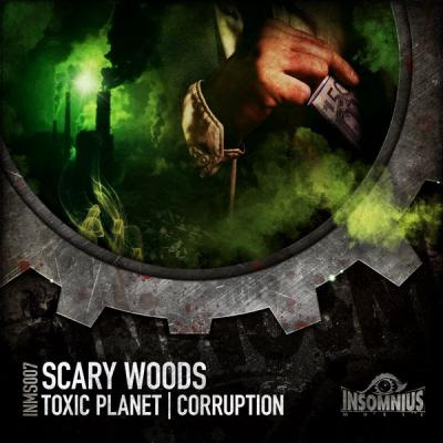 Scary Woods - Toxic Planet / Corruption